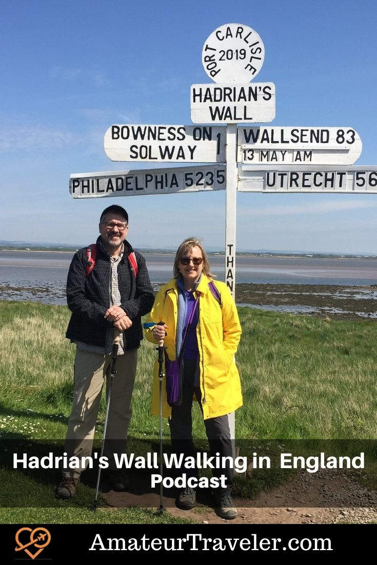 Hadrian's Wall Walking in Northern England (Podcast) - Amateur Traveler #hadrians-wall #britain #uk #england #great-britain #travel #trip #vacation #history #walking #hike #hiking