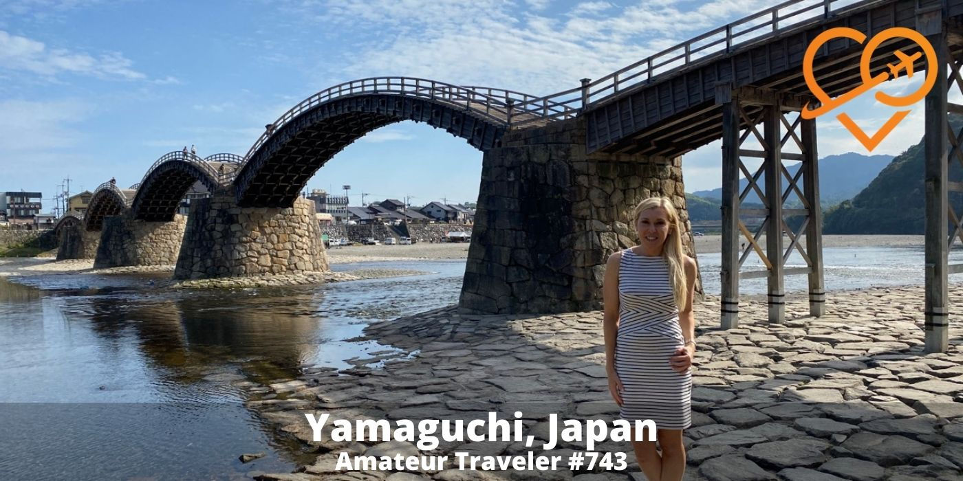 Travel to the Yamaguchi Prefecture, Japan (Podcast) - Amateur Traveler