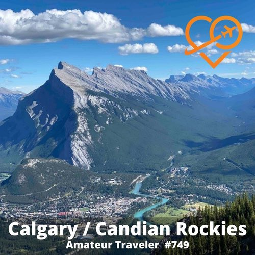 Vacations from Calgary (Podcast) - Amateur Traveler
