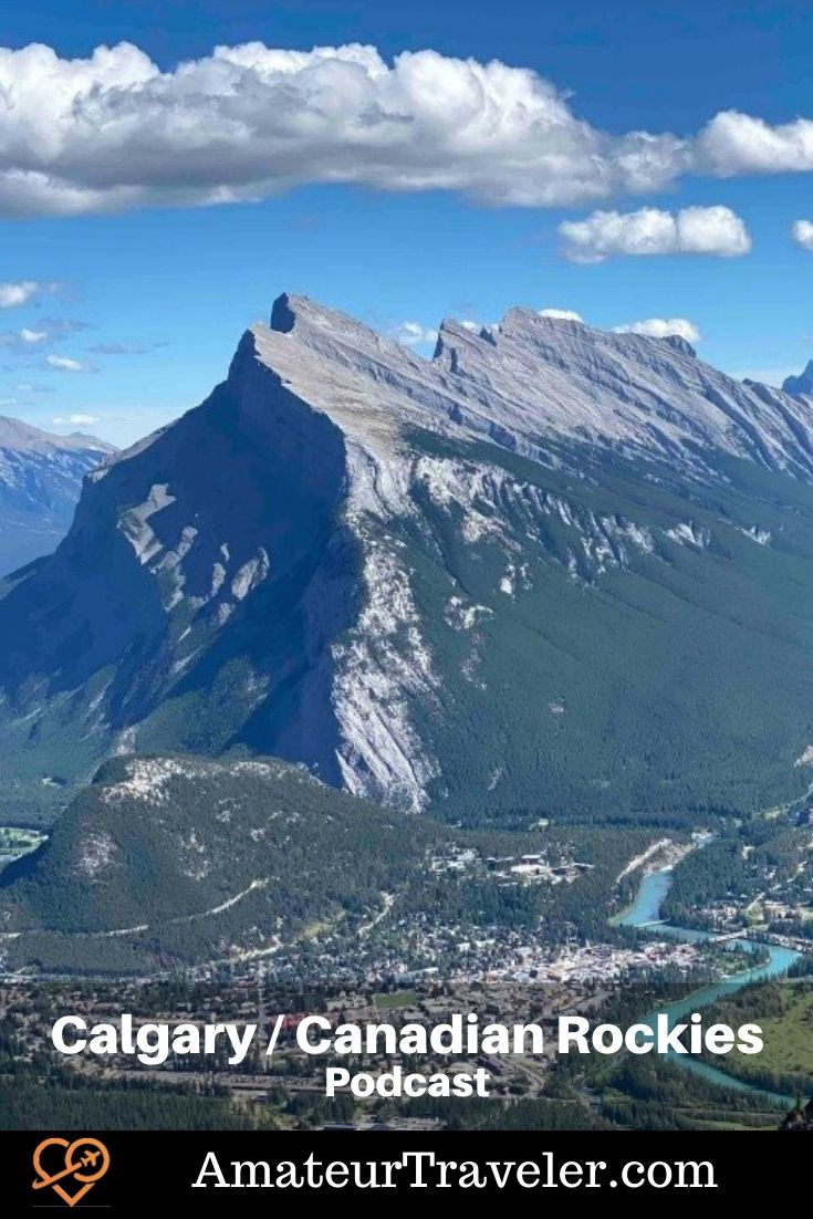 Travel to Calgary and the Canadian Rockies | Vacations from Calgary (Podcast) #calgary #banff #lake-louis #drumheller #jasper #dinosaurs #travel #trip #vacation