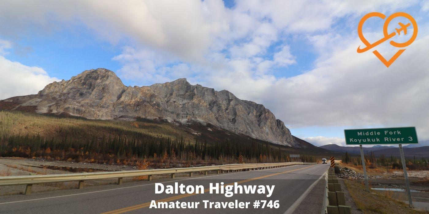 Driving the Dalton Highway in Alaska (Podcast)
