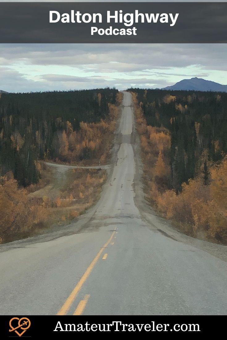 Driving the Dalton Highway in Alaska (Podcast) #travel #alaska #podcast #adlton-highway #arctic-circle #fairbanks