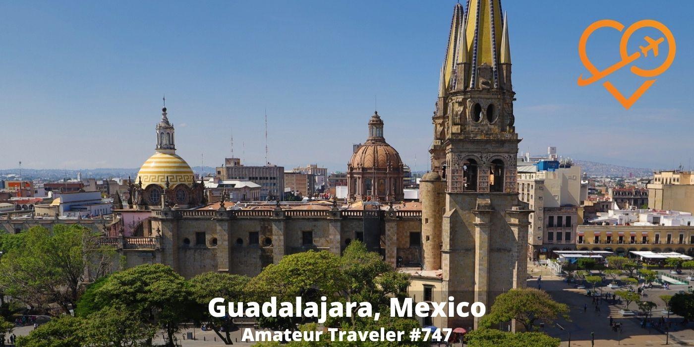 Travel to Guadalajara, Mexico (Podcast)