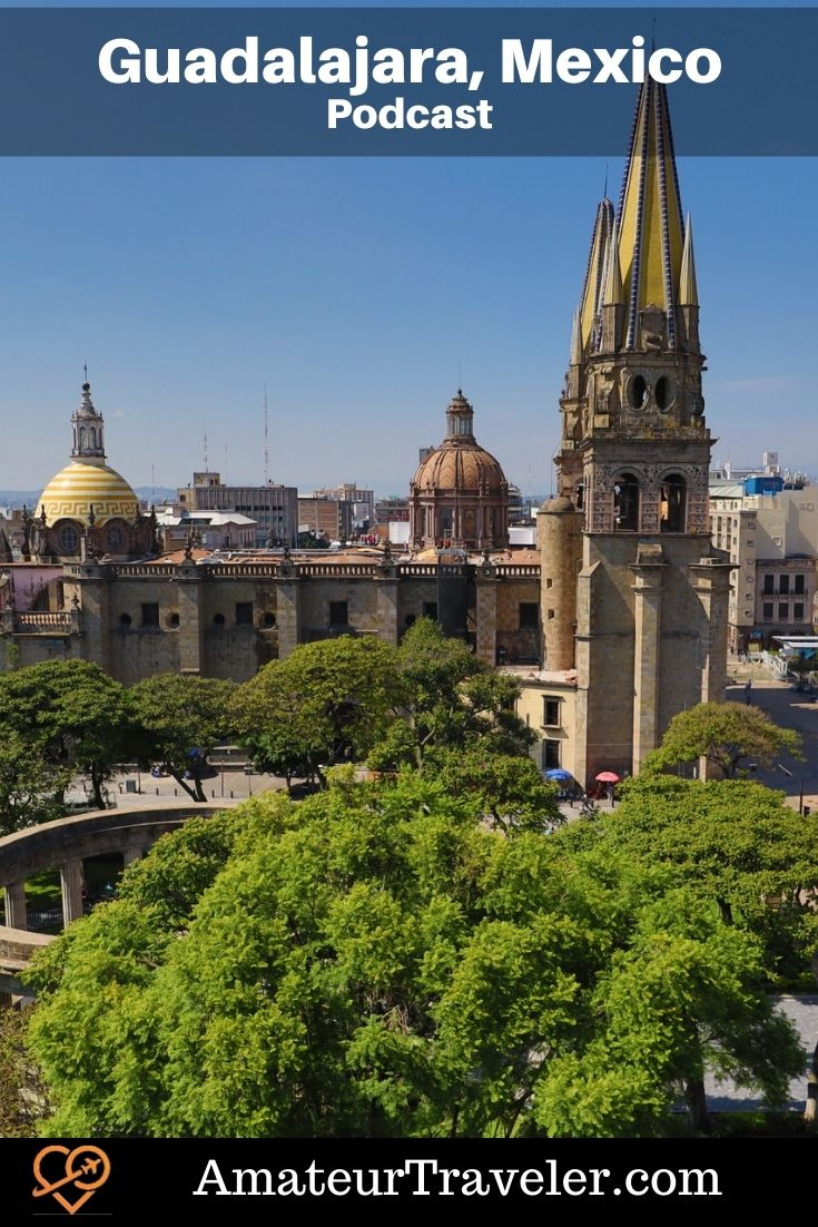 Travel to Guadalajara, Mexico   Things to do in Guadalajara, Mexico (Podcast) #travel #trip #vacation #mexico #guadalajara #jalisco #murals #beaches #playas #itinerary #things-to-to-in