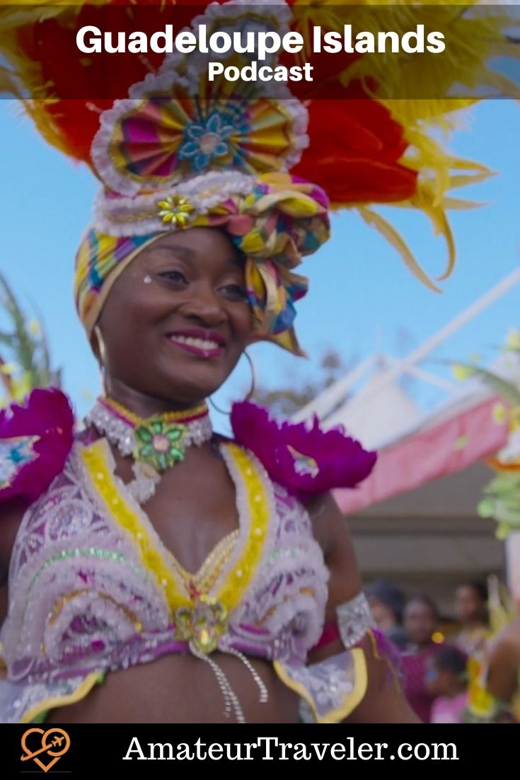 Travel to Guadeloupe (Podcast) - Carnival and more - Amateur Traveler #caribbean #france #Guadeloupe #island #carnival #Guadeloupe-Islands #travel #trip #vacation