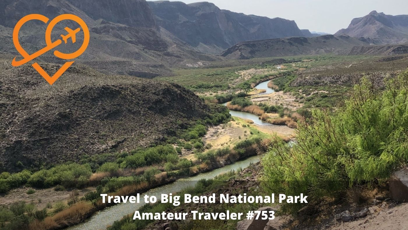 Travel to Big Bend National Park and Southwestern Texas (Podcast)