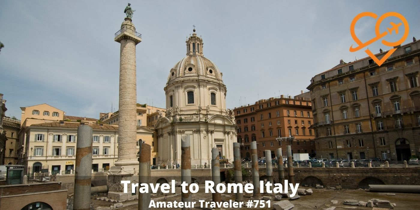 Travel to Rome, Italy (Podcast)