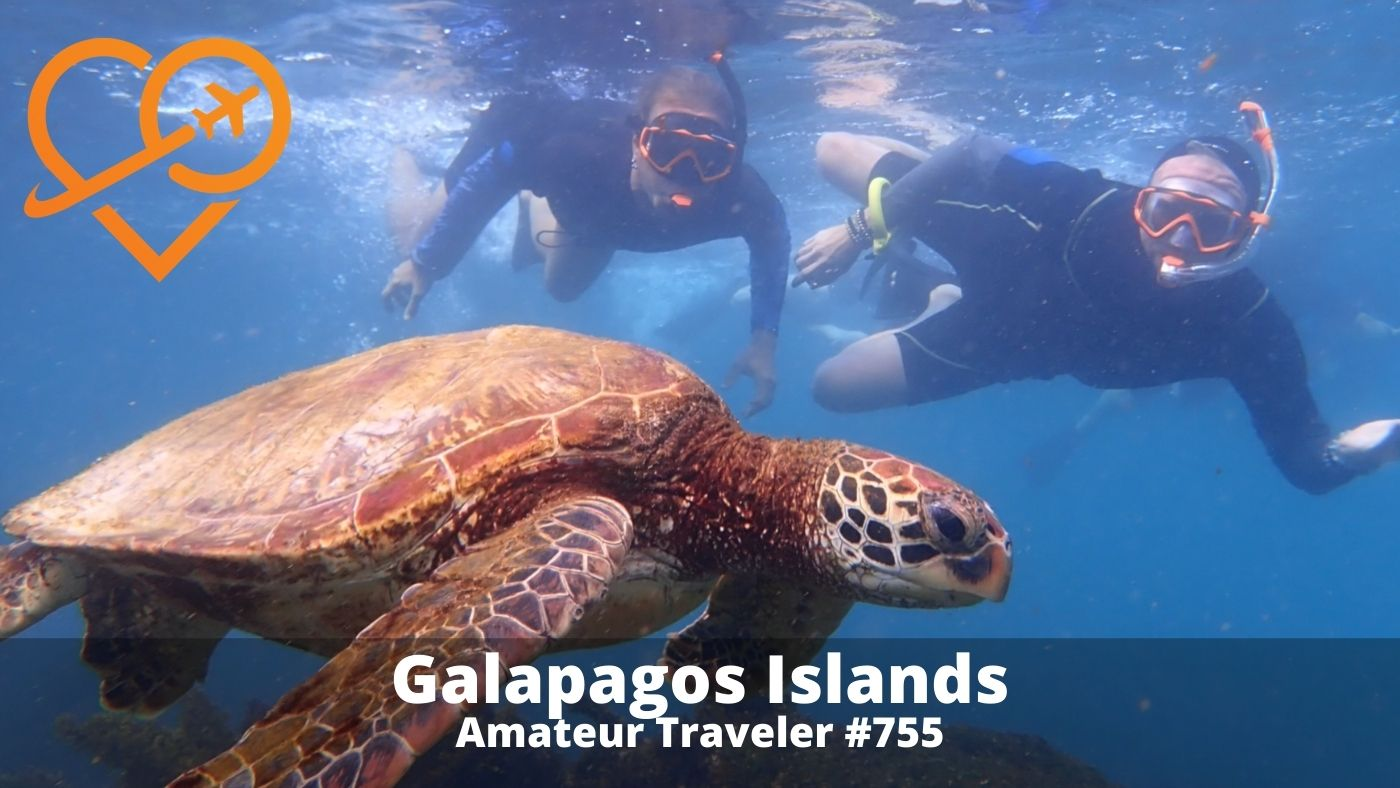 Travel to the Galapagos Islands (Podcast) - Amateur Traveler