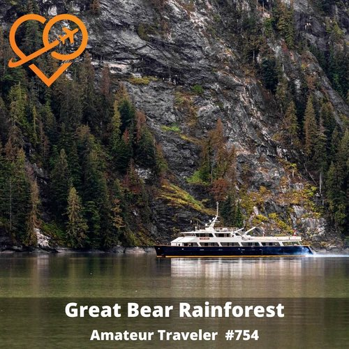 Travel to the Great Bear Rainforest, British Columbia – Episode 754