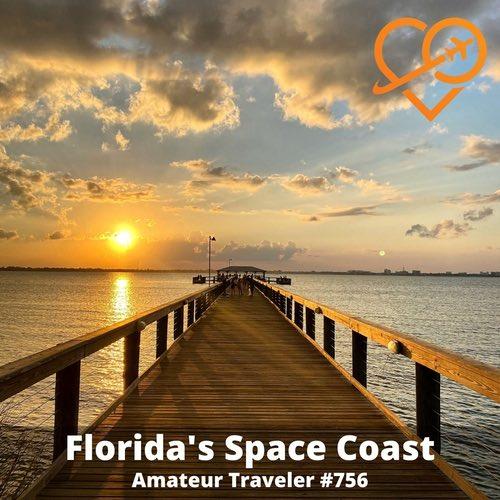 Travel to Florida's Space Coast – Episode 756