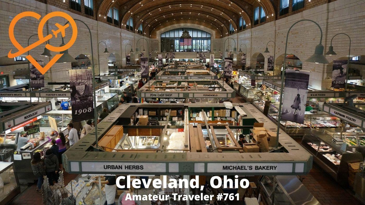 Travel to Cleveland, Ohio (Podcast) - Amateur Traveler