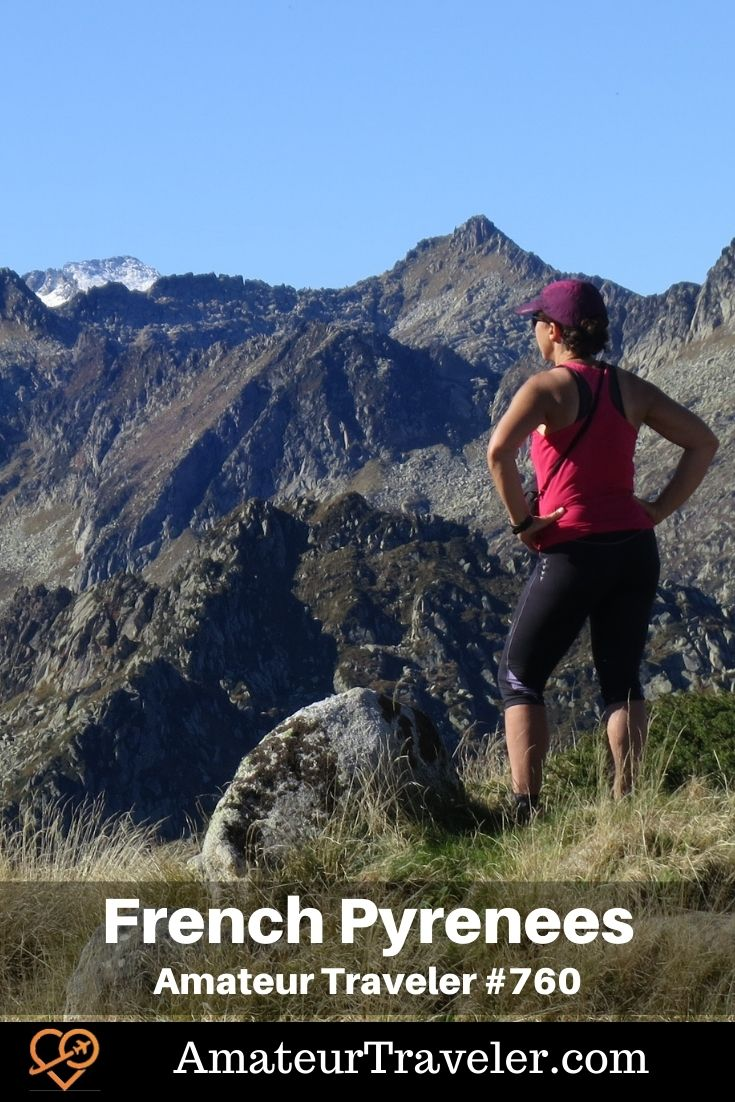 Travel to the French Pyrenees (Podcast) | Things to do in the Pyrenees - Amateur Traveler #france #pyrenees #travel #trip #vacation #things-to-do-in