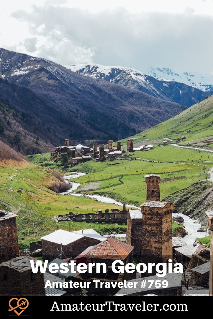 Travel to Western Georgia (the country) (Podcast) - Amateur Traveler | Things to do in Georgia #georgia #travel #trip #vacation #caucasus #country