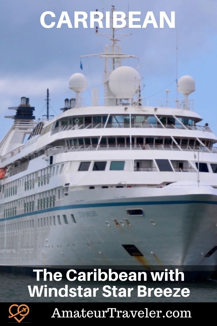 Cruise - Small Ships - The Caribbean with Windstar Star Breeze #cruise #windstar #caribbean #antigua #st-maarten #barbados #st-lucia