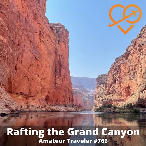 Rafting the Grand Canyon – Episode 766