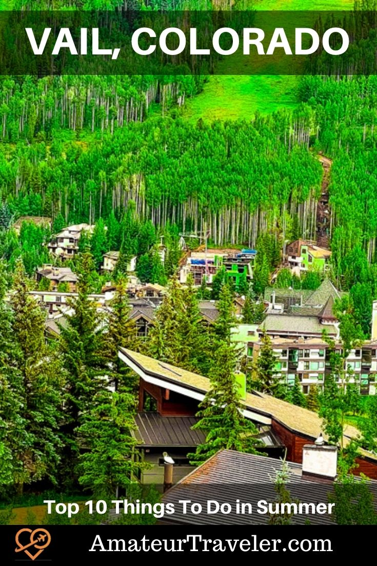 Vail Colorado - A Local's Top 10 Things To Do in Summer #vail #colorado #travel #trip #vacation #things-to-do-in #summer