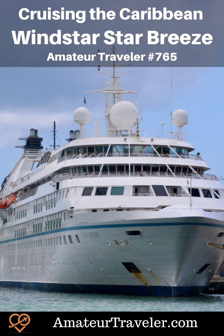 Cruising the Caribbean on the Windstar Star Breeze (Podcast) - cruising to St Maarten, Barbados, St Lucia, and Antigua #cruiseship #cruising #windstar #caribbean #travel #trip #vacation #antigua #barbados #st-maarten #st-lucia
