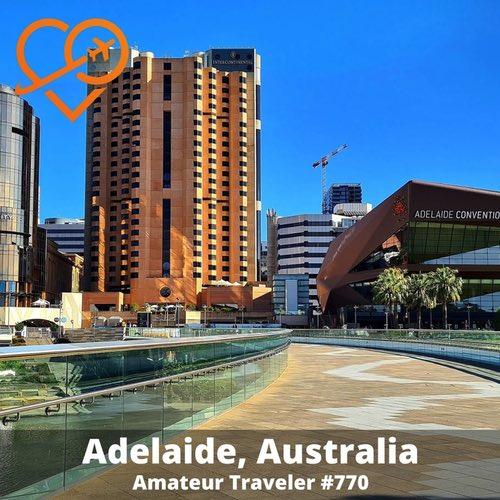 Travel to Adelaide, Australia – Episode 770