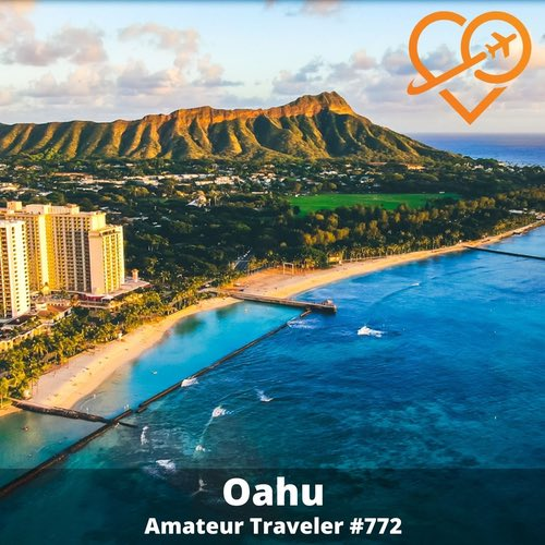 Travel to Oahu – Episode 772